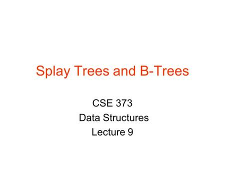 Splay Trees and B-Trees