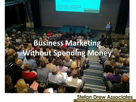 Business Marketing Without Spending Money. Most marketing doesn't work Most marketing is expensive There are hundreds of free marketing tools and techniques.