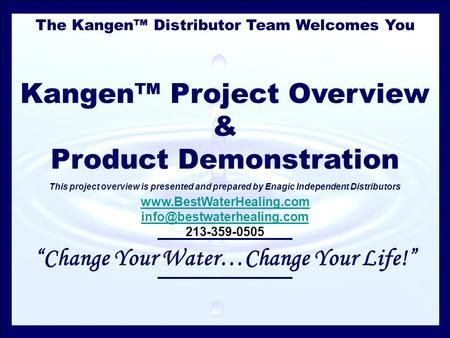 """Change Your Water…Change Your Life!"""