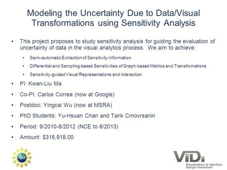 1 We study sensitivity analysis to guide the evaluation of uncertainty of data in the visual analytics process. This represents a new, variational view.