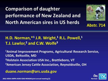 2012 ADSA-AMPA-ASAS-CSAS-WSASAS joint annual meeting (1)Norman Comparison of daughter performance of New Zealand and North American sires in US herds H.D.