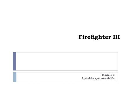 Firefighter III Module C Sprinkler systems (4-20).