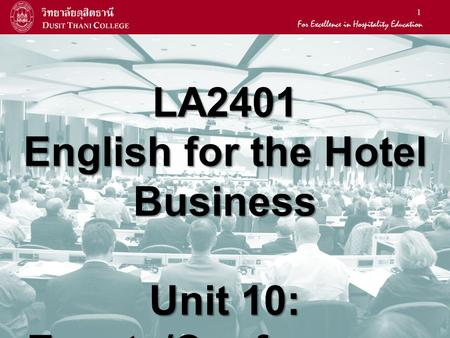 1 LA2401 English for the Hotel Business Unit 10: Events/Conferences.