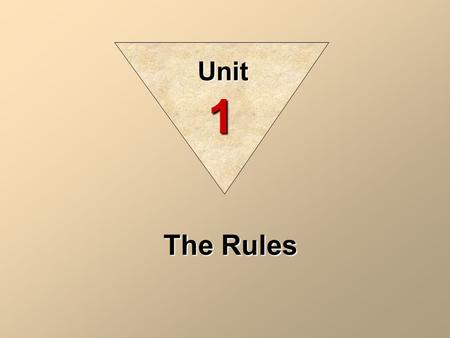 Unit 1 The Rules.