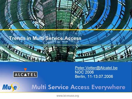 Trends in Multi Service Access NOC 2006 Berlin, 11-13.07.2006.