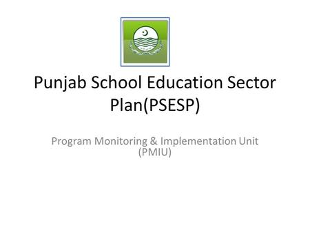 Punjab School Education Sector Plan(PSESP)
