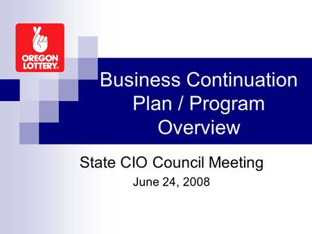Business Continuation Plan / Program Overview State CIO Council Meeting June 24, 2008.