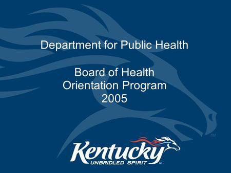 Department for Public Health Board of Health Orientation Program 2005.