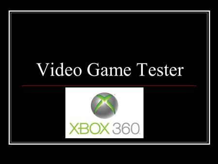 Video Game Tester. Video game testers make an average of 25,000 dollars with no experience. A tester who has three years of experience makes and average.