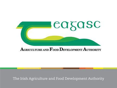 Model based economic analysis of Irish agriculture using CSO data Kevin Hanrahan and Trevor Donnellan (Teagasc) 4th Business Statistics Seminar (Agriculture)