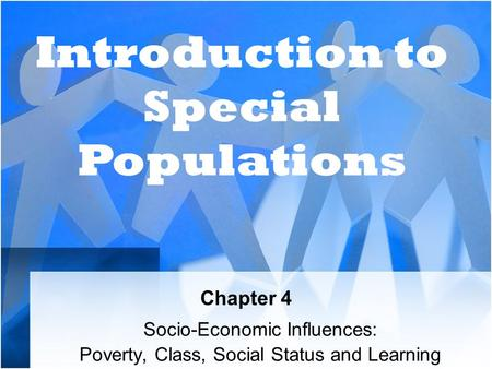 Socio-Economic Influences: Poverty, Class, Social Status and Learning