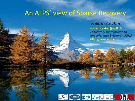 An ALPS' view of Sparse Recovery Volkan Cevher Laboratory for Information and Inference Systems - LIONS