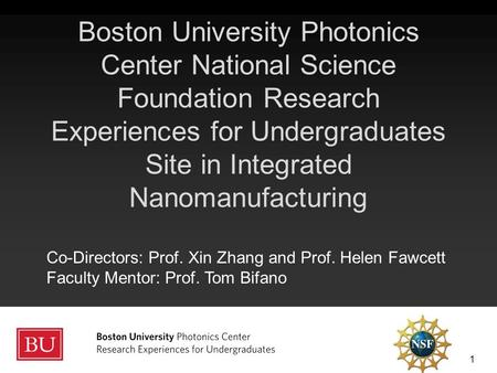 Photonics Center NSF REU INM – June 9, 2015 EEC ‐ 1461152 Boston University Photonics Center National Science Foundation Research Experiences for Undergraduates.