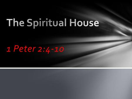 1 Peter 2:4-10. Peter would understand the idea of Jesus as the living stone-- the Rock upon which the church would be founded in Matthew 16:16-19!