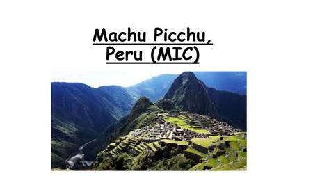 Machu Picchu, Peru (MIC). Negative economic effects of tourism Entrance to Machu Picchu, hotels and train lines are owned by Orient-express hotels group.
