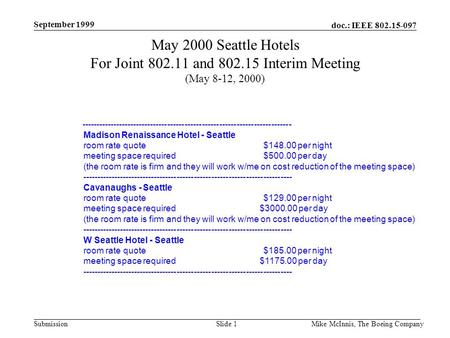 Doc.: IEEE 802.15-097 Submission September 1999 Mike McInnis, The Boeing CompanySlide 1 May 2000 Seattle Hotels For Joint 802.11 and 802.15 Interim Meeting.