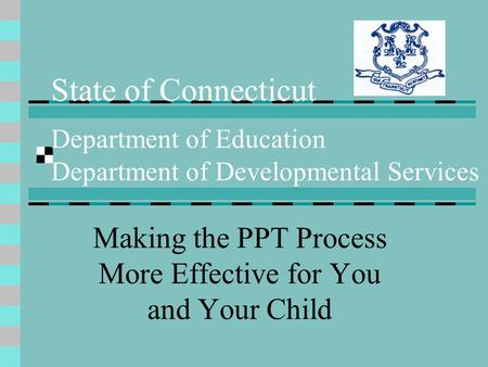 Making the PPT Process More Effective for You and Your Child
