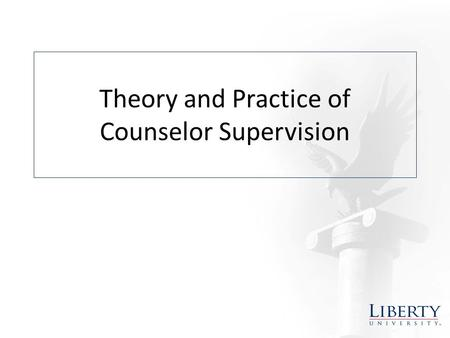 Theory and Practice of Counselor Supervision
