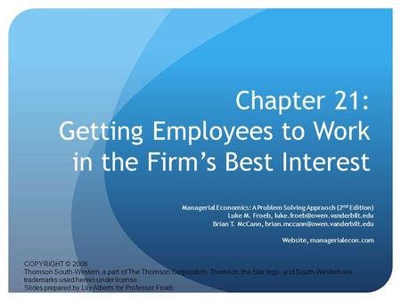 Chapter 21: Getting Employees to Work in the Firm's Best Interest