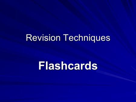 Revision Techniques Flashcards. What is a Flashcard? A flashcard one in a set of cards (a set is called a 'deck') bearing information, as words or numbers,