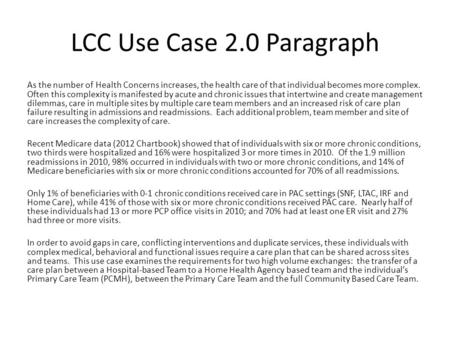 LCC Use Case 2.0 Paragraph As the number of Health Concerns increases, the health care of that individual becomes more complex. Often this complexity is.