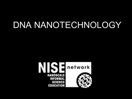 DNA NANOTECHNOLOGY. Outline DNA in nature DNA and nanotechnology Extract real DNA.
