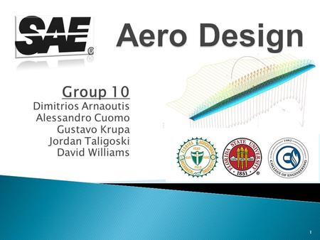 Group 10 Dimitrios Arnaoutis Alessandro Cuomo Gustavo Krupa Jordan Taligoski David Williams 1.