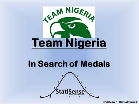 StatiSense ® - Wale Micaiah © Team Nigeria In Search of Medals.