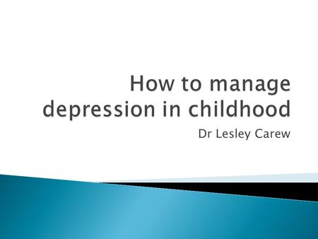 Dr Lesley Carew.  2.5% of children  8.3% adolescents  40% recurrence within 2 years.