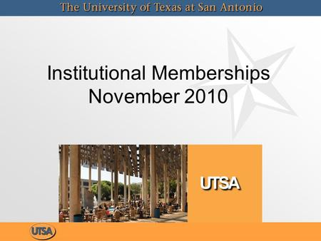 Institutional Memberships November 2010. Institutional Memberships New Operational Guideline: Memberships Paid by University Funds can be found at