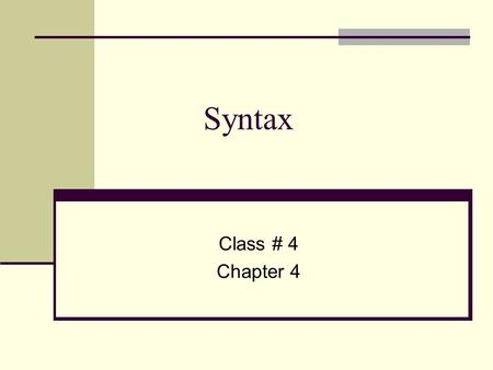 Syntax Class # 4 Chapter 4. Transformational Rules Will you talk to Peter? Should I stay? Do you like apples? What will you talk about? What do you want?