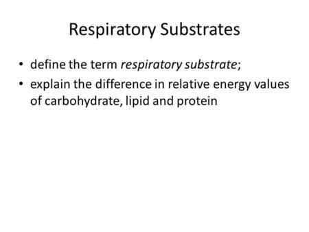 Respiratory Substrates