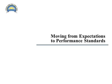 Moving from Expectations to Performance Standards.