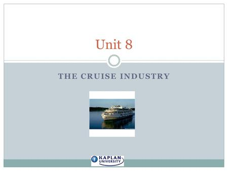 Unit 8 The Cruise Industry.
