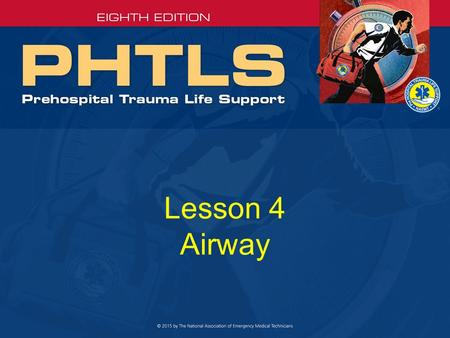 Lesson 4 Airway. Airway Anatomy Upper airway –Nasal passage –Turbinates –Oral cavity –Epiglottis –Vocal cord –Esophagus.