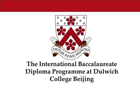 The International Baccalaureate Diploma Programme at Dulwich College Beijing.
