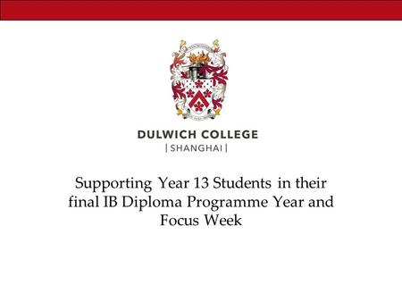 Pastoral Supporting Year 13 Students in their final IB Diploma Programme Year and Focus Week.