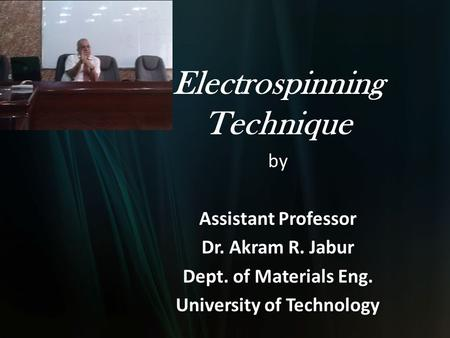 Electrospinning Technique University of Technology