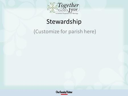 "Stewardship (Customize for parish here). Question for Reflection Complete the ""My Gifts"" self-assessment Discuss with one another: What are some of the."