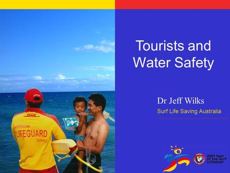 Dr Jeff Wilks Surf Life Saving Australia Tourists and Water Safety.