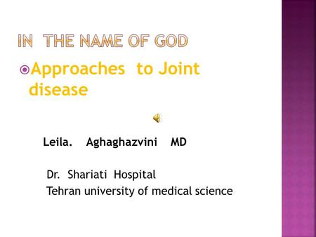  Approaches to Joint disease Leila. Aghaghazvini MD Dr. Shariati Hospital Tehran university of medical science.