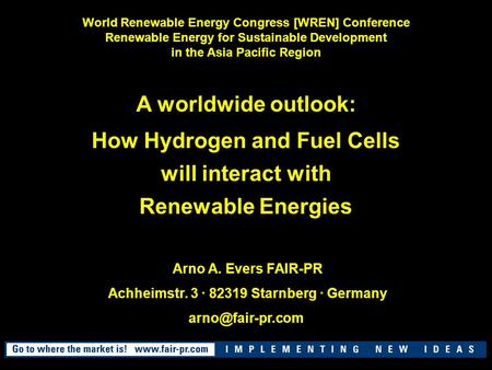 World Renewable Energy Congress [WREN] Conference Renewable Energy for Sustainable Development in the Asia Pacific Region A worldwide outlook: How Hydrogen.