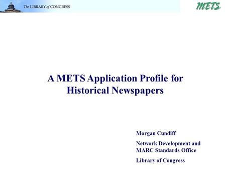 A METS Application Profile for Historical Newspapers