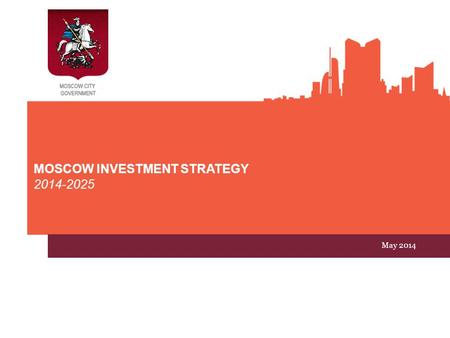 MOSCOW INVESTMENT STRATEGY 2014-2025 May 2014. 2 CAPITAL INVESTMENTS in Moscow Source: Russian Federal State Statistics Service (RFSSS) bln. US $ Private,