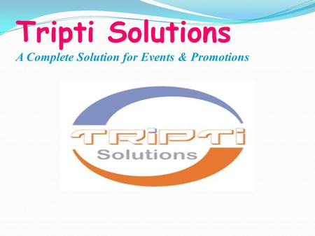 Tripti Solutions A Complete Solution for Events & Promotions.