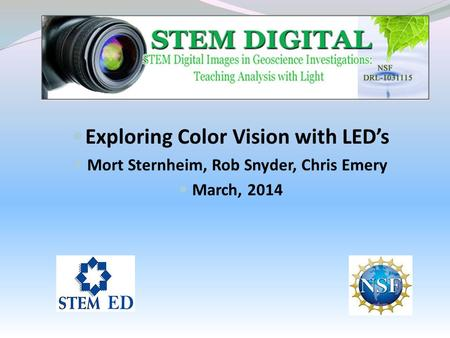 Exploring Color Vision with LED's Mort Sternheim, Rob Snyder, Chris Emery March, 2014.