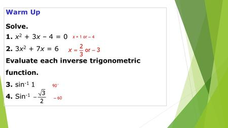 Evaluate each inverse trigonometric function.