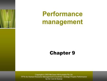 Copyright  2003 McGraw-Hill Australia Pty Ltd. PPTs t/a Human Resource Management in Australia: Strategy-People-Performance by De Cieri & Kramar 1 Performance.