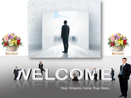 Your Dreams Come True Here…. choose right make money !