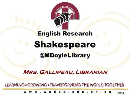 English Research Mrs. Gallipeau, Librarian 2014.